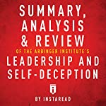 Summary, Analysis & Review of The Arbinger Institute's Leadership and Self-Deception |  Instaread