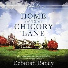 Home to Chicory Lane | Livre audio Auteur(s) : Deborah Raney Narrateur(s) : Suzie Althens