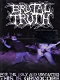 Brutal Truth - For The Ugly And Unwanted... [DVD] [2009]