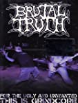 Brutal Truth - For The Ugly & Unwante...