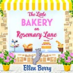 The Little Bakery on Rosemary Lane: The perfect feel-good read | Ellen Berry