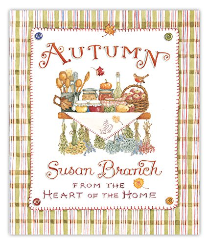 Autumn from the Heart of the Home, 10th Anniversary Edition by Susan Branch