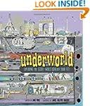 Underworld: Exploring the Secret Worl...