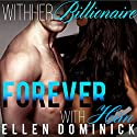Forever with Him: With Her Billionaire, Book 6 Audiobook by Ellen Dominick Narrated by Bailey Varness