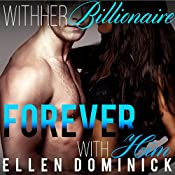 Forever with Him: With Her Billionaire, Book 6   Ellen Dominick