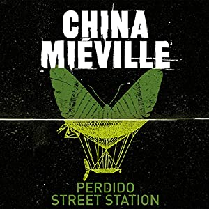 Perdido Street Station: New Crobuzon, Book 1 Audiobook