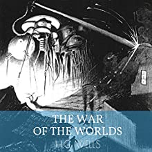 The War of the Worlds Audiobook by H. G. Wells Narrated by Rebecca Dittman
