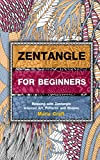 ZENTANGLE: Zentangle for Beginners - Relaxing with Zentangle Inspired Art, Patterns and Shapes (Zentangle Basics, Zentangle Drawing) (Zentangle, Zentangle ... Zentangle Course, Zentangle books Book 1)