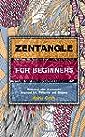 ZENTANGLE: Zentangle for Beginners -...