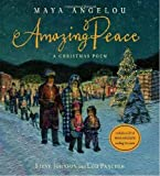 Amazing Peace: A Christmas Poem (0375841504) by Angelou, Maya; Johnson, Steve; Fancher, Lou Illustrators