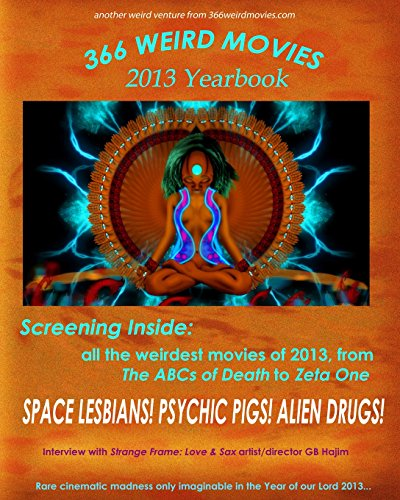 366 Weird Movies 2013 Yearbook