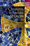 Christianity in the Later Roman Empir...