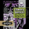 'When Did You See Her Last?': All the Wrong Questions Audiobook by Lemony Snicket Narrated by Liam Aiken