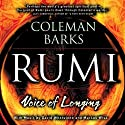 Rumi: Voice of Longing  by Coleman Barks Narrated by Coleman Barks