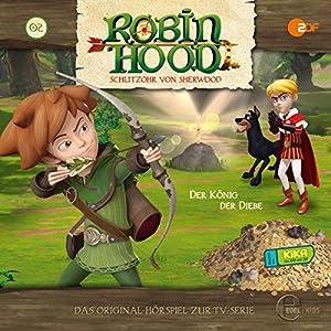 Der König der Diebe (Robin Hood - Schlitzohr von Sherwood 2) Hörspiel