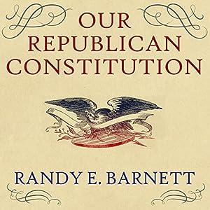 Our Republican Constitution Audiobook