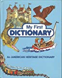 img - for My First Dictionary - An American Heritage Dictionary for Young Children book / textbook / text book