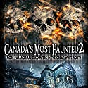 Canada's Most Haunted 2: More Paranormal Encounters in the Great White North Radio/TV Program by William Burke Narrated by O. H. Krill