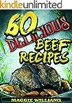 60 Delicious Beef Recipes (Meat Recip...