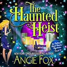 The Haunted Heist Audiobook by Angie Fox Narrated by Tavia Gilbert
