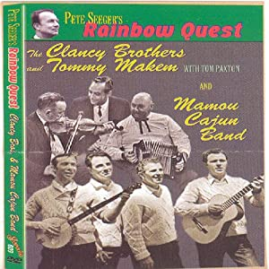 Pete Seeger's Rainbow Quest - The Clancy Brothers & Tommy Makem, and Mamou Cajun Band