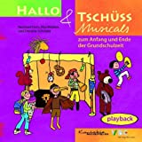 Hallo & Tschüss Musicals: zum Anfang und Ende der Grundschulzeit Playback-CD title=