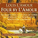 Four by L'Amour (Dramatized) Performance by Louis L'Amour Narrated by  full cast