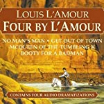 Four by L'Amour (Dramatized) | Louis L'Amour