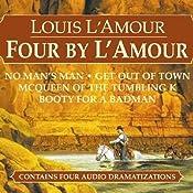 Four by L'Amour (Dramatized) | [Louis L'Amour]