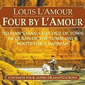 Four by L'Amour (Dramatized) | [Louis L'Amour]