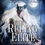 The Ruling Elite, and Other Stories | Xina Marie Uhl,Janet Loftis