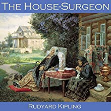 The House-Surgeon Audiobook by Rudyard Kipling Narrated by Cathy Dobson