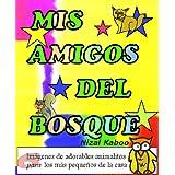 Mis Amigos del Bosque (Libros ilustrados para niños y niñas)