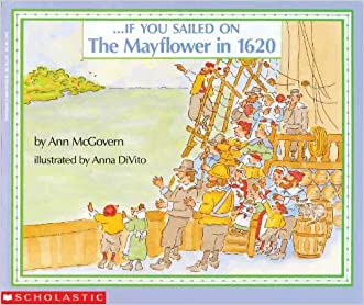 If You Sailed On The Mayflower In 1620 (Turtleback School & Library Binding Edition) written by Ann McGovern