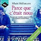 Parce que c'était nous | Livre audio Auteur(s) : Mhairi McFarlane Narrateur(s) : Vera Pastrélie