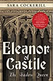 Eleanor of Castile: The Shadow Queen