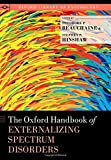 img - for The Oxford Handbook of Externalizing Spectrum Disorders (Oxford Library of Psychology) book / textbook / text book