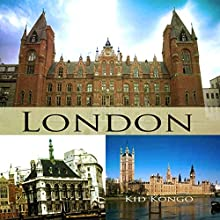 London: Travel the World Series, Volume 25 Audiobook by Kid Kongo Narrated by Kevin Theis