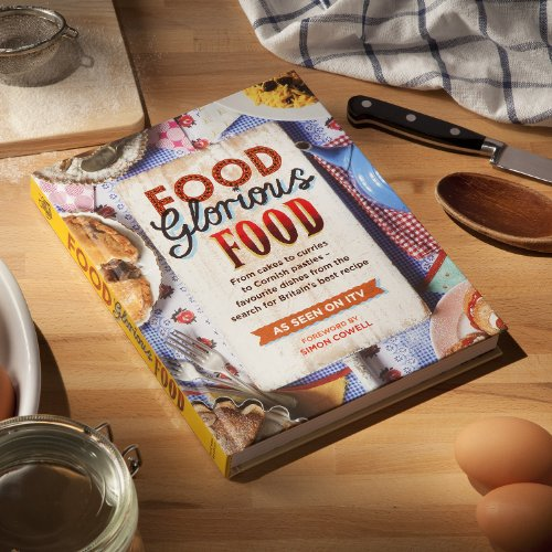 Food Glorious Food: From Cakes to Curries to Cornish Pasties - Favourite Dishes from the Search for Britain's Best Recipe (Cookery)