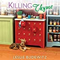 Killing Thyme: Spice Shop Mystery Series, Book 3 Audiobook by Leslie Budewitz Narrated by Dara Rosenberg