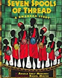 Seven Spools of Thread: A Kwanzaa Story (Paperback)