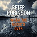 When the Music's Over: The 23rd DCI Banks Mystery Audiobook by Peter Robinson Narrated by Simon Slater