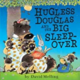 David Melling Hugless Douglas and the Big Sleepover