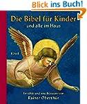 Die Bibel f�r Kinder und alle im Haus...