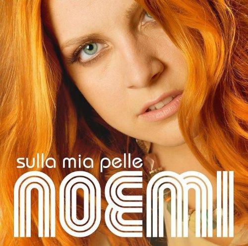 Noemi - Sulla Mia Pelle - Zortam Music
