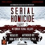 Serial Homicide: Notorious Serial Killers, Book 2 | RJ Parker