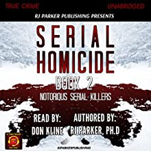 Serial Homicide: Notorious Serial Killers, Book 2 | Livre audio Auteur(s) : RJ Parker Narrateur(s) : Don Kline
