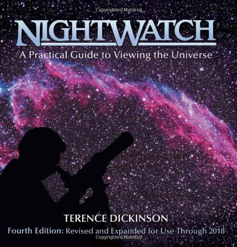NightWatch: A Practical Guide to Viewing the Universe, by Terence Dickinson