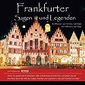 Frankfurter Sagen und Legenden Hörbuch von Kristina Hammann, Katharina Hammann Gesprochen von: Michael Nowack