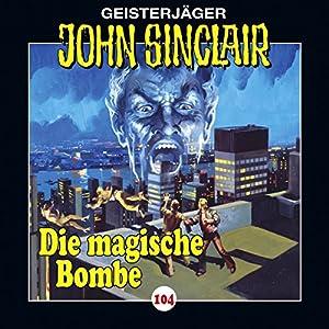 Die magische Bombe (John Sinclair 104) Hörspiel